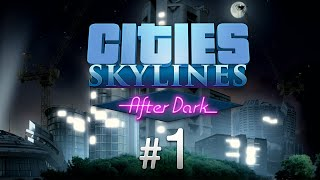 Cities Skylines: After Dark #1 Что нового?