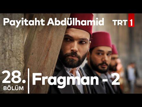Payitaht Abdülhamid 28.Bölüm 2.Tanıtımı
