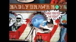 Watch Badly Drawn Boy You Were Right video