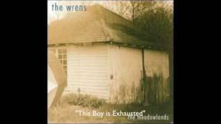Watch Wrens This Boy Is Exhausted video
