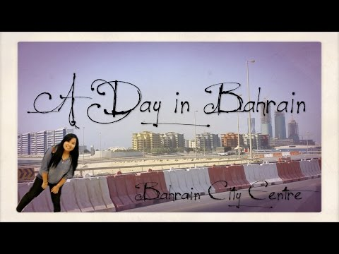 A Day in Bahrain - Bahrain City Centre