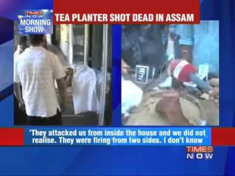 Tea planter shot dead in Assam