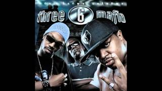 Three 6 Mafia   Most know unknown
