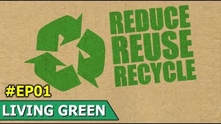 Reduce Reuse & Recycle   Living Green   Episode 1