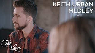 Keith Urban Medley Somebody Like You You 39 Re My Better Half Better Life Caleb And Kelsey