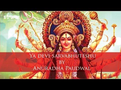 Ya Devi Sarvabhuteshu By Anuradha Paudwal video