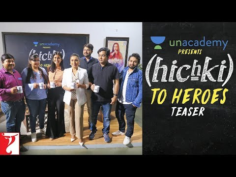 Unacademy presents Hichki to Heroes | Teaser | Rani Mukerji | Hichki | In Cinemas Now