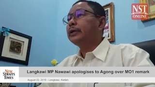 Langkawi MP Nawawi apologises to Agong over MO1 remark