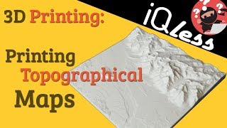 3D Printing: Printing Topographical Maps