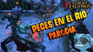 PARODIA: Peces en el Rio - League of Legends