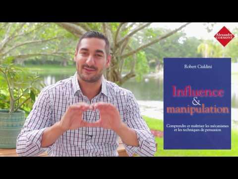 Influence et manipulation : LE livre de psychologie qui va changer votre vie générale
