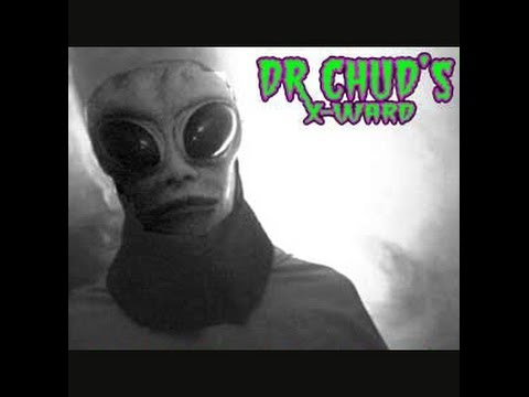 Dr Chuds X-ward - Mommy Made Luv To An Alien