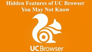 Top Hidden features of the UC Browser to Improve Your Browsing Experience, You May Not Know [Hindi]