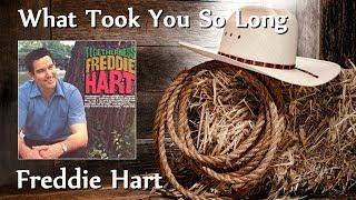 Watch Freddie Hart What Took You So Long video