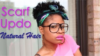 ♡ Summer Scarf Updo! ~ Natural Hair Tutorial