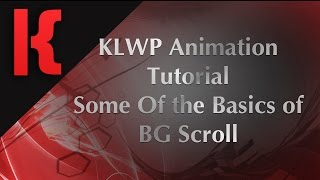 KLWP Animation Tutorial - Some Basics of BG Scroll