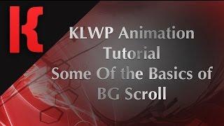 KLWP Animation Tutorial - Some Basics of BG Scroll