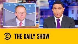 White House Admits To Ukraine Quid Pro Quo | The Daily Show With Trevor Noah