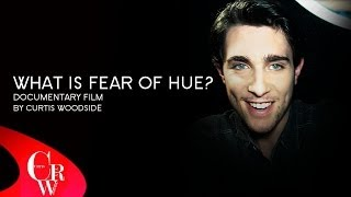 What is Fear Of Hue? (FULL DOCUMENTARY FILM)