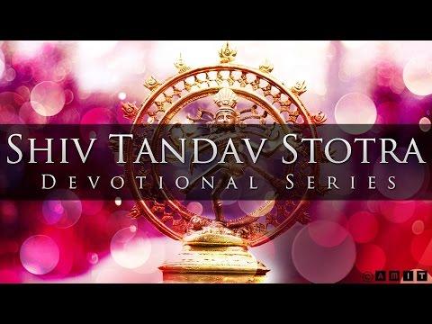 Shiv Tandav Stotra (Powerful & Exhilarating)