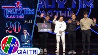 THVL | Lý do Nguyễn Đình Vũ chọn loại Trịnh Khôi Vỹ là vì...đẹp trai | Truy tìm cao thủ - Tập 20