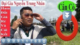 NTN Lavilla Green City Đại Gia Nguyễn Trung Nhân Mua Đất Thành Phố Tân An long An Ham Rẻ Và Cái Kết