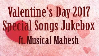 2017 Valentine Day Romantic Song Hindi JukeBox Valentines Day Special ft Musical Mahesh