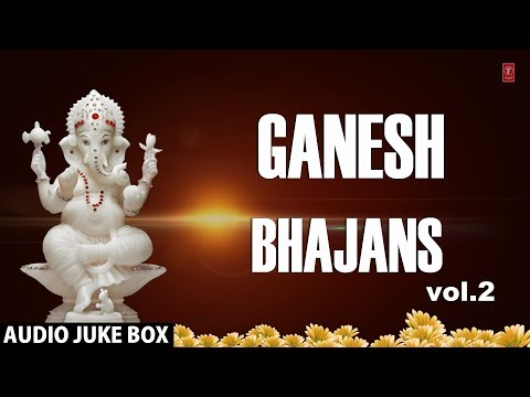 Top Ganesh Bhajans Vol  2 I Full Audio Songs Juke Box I Ganesh...