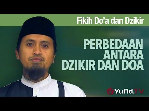 Kajian Fikih Doa Dan Dzikir: Perbedaan Antara Dzikir Dan Doa - Ustadz Abdullah Zaen, MA