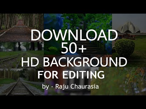 How to Download 50+ HD Backgrounds for Editing by Raju Chaurasia || Free Manipulation Background