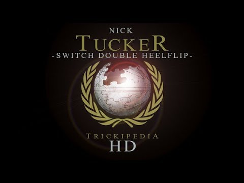 Nick Tucker: Trickipedia - Switch Double Heelflip