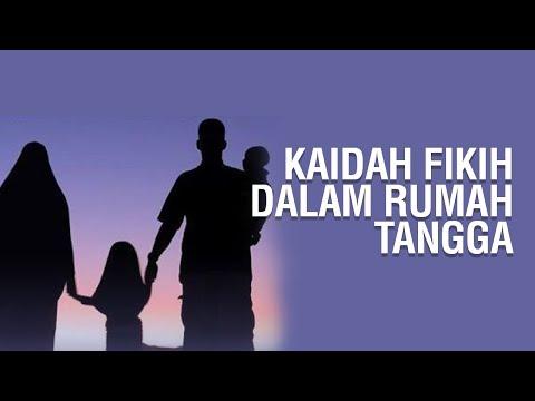Kaidah Fikih dalm Rumah Tangga - Ustadz Abu Mahlin, M.Pd.I