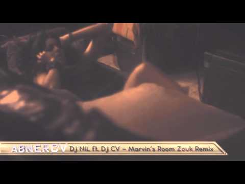 Dj NiL ft. Dj CV - Marvin's Room Zouk remix
