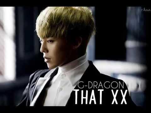 G DRAGON THAT XX [1HOUR]