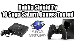 Nvidia Shield TV 10 Sega Saturn Games Tested -  Shield Emulation