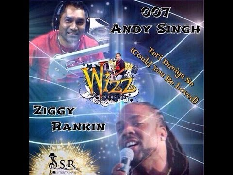 Andy Singh ft. Ziggy Rankin - Teri Duniya Se (Could You Be Loved...