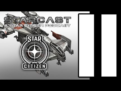 Star Citizen - StarCast Episode 11 - Post Turkey Cooldown
