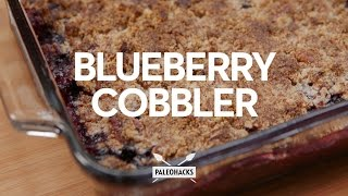Real Healthy Blueberry Cobbler   Paleo Recipe