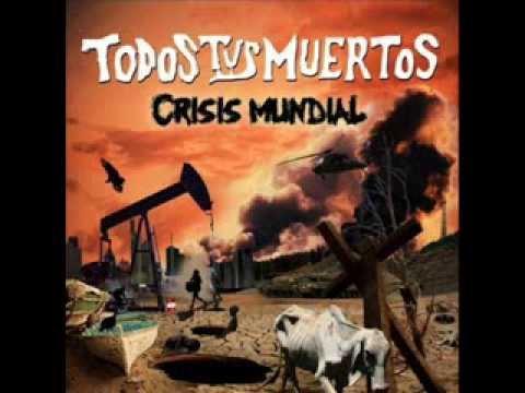 Todos tus Muertos - Crisis mundial (Album completo)