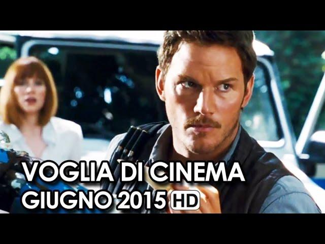 Voglia di Cinema Trailer Ufficiali dei film in Uscita a Giugno 2015 - Movie HD