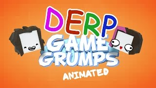 Game Grumps Animated: DERP Grumps - Pixlpit Animations