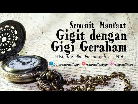 Semenit Manfaat: Gigit dengan Gigi Geraham - Ustadz Fadlan Fahamsyah, Lc., M.H.I