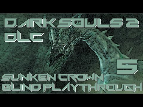 Dark Souls 2:  DLC Sunken Crown BP 5