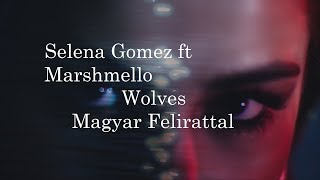 Download Lagu Selena Gomez ft  Marshmello -  Wolves Magyar Felirattal Gratis STAFABAND