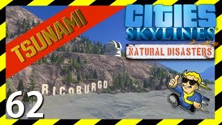 Cities Skylines Natural Disasters   Justin Bieber y el Tsunami en Ricoburgo Ep62   Gameplay Español