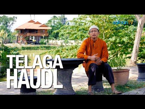Seuntai Nasihat: Telaga Haudl - Ustadz Badru Salam
