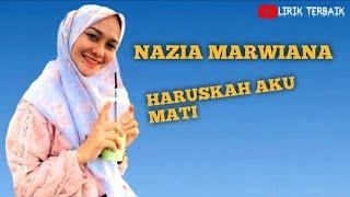 Download lagu Nazia Marwiana - Haruskah Aku Mati (Lirik)