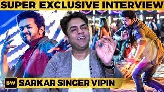 Sarkar Live I 39 M A Huge Fan Of Thalapathy Simtaangaran Singer Vipin Ar Rahman
