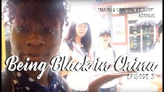 Being Black In China Travel Vlog Ep.3