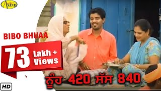 Nuh 420 Saas 840 || Bibo Bhuaa || New Comedy Punjabi Movie 2015 Anand Music